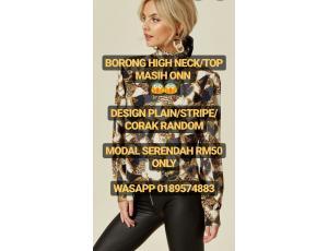 BORONG HIGH NECK/TOP SERENDAH RM50