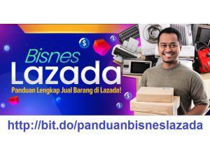 Bisnes Lazada - Panduan Lengkap Cara Berniaga Jual Barang di Lazada